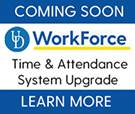 Coming Soon! WorkForce Time & Attendance System Upgrade. Learn More.